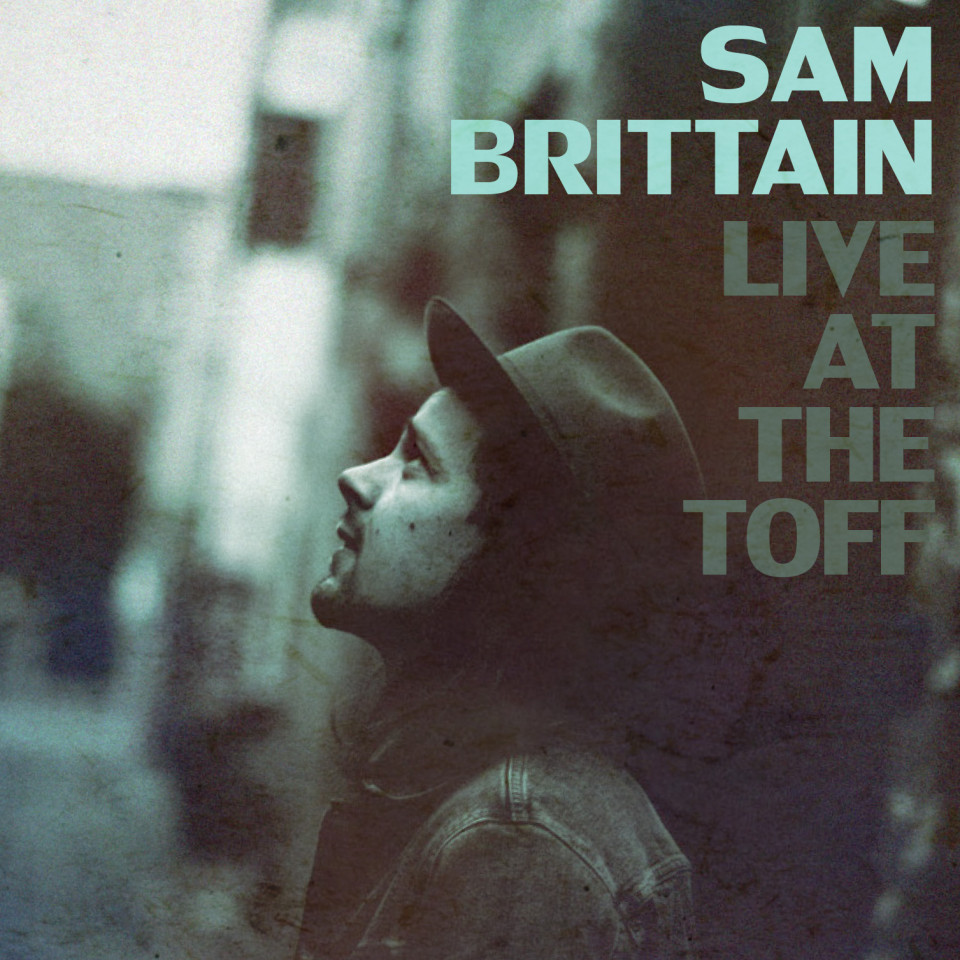 cover_SamBrittainLiveAtTheToff